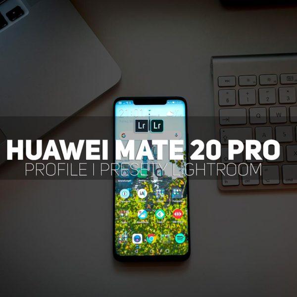 Huawei Mate 20 Pro lens profile presets Lightroom